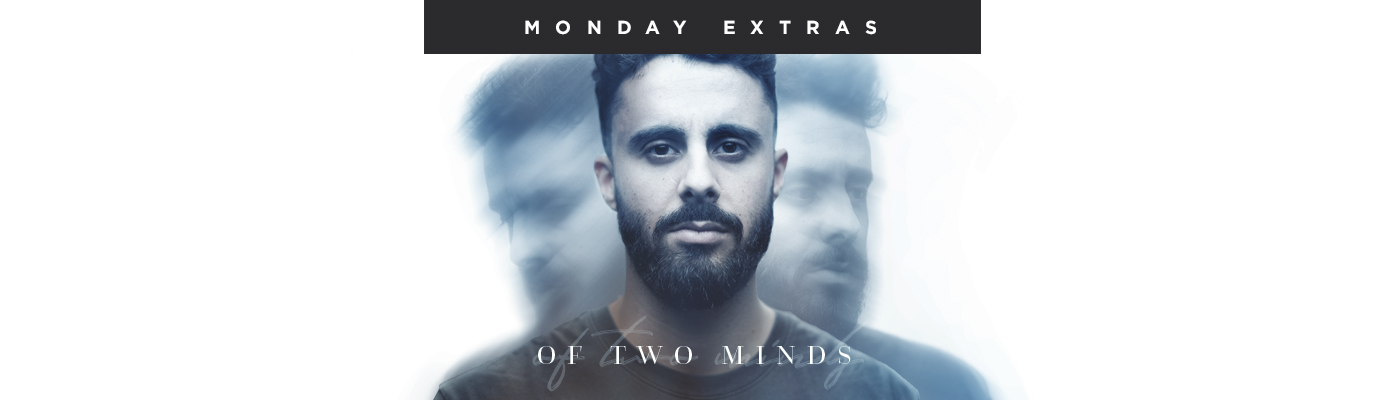Mercy Hill Church - Monday Extras - Of Two Minds