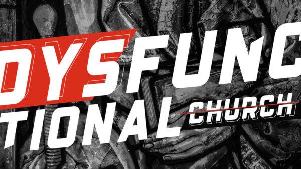 Dysfunctional Church