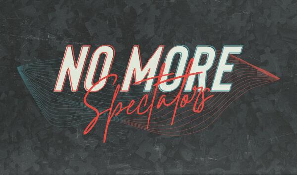 No More Spectators