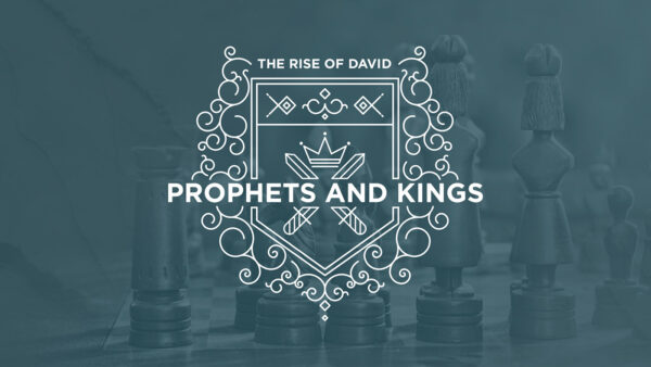 Prophets & Kings: The Rise of David