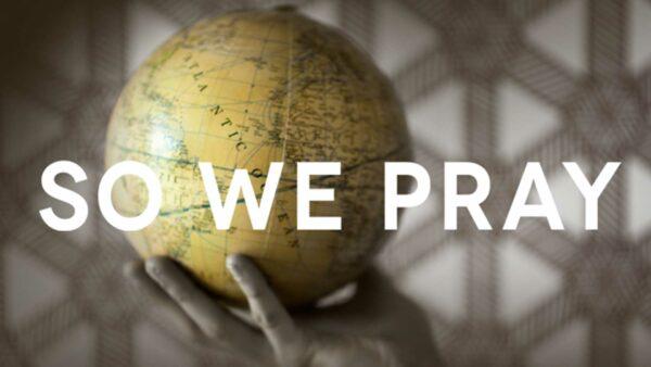 So We Pray
