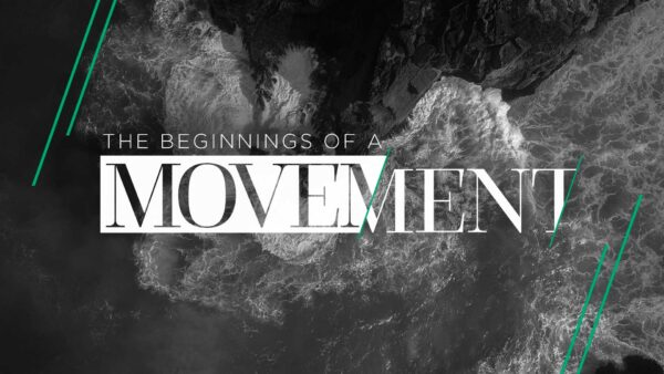 The Beginnings of a Movement