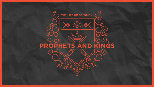 Prophets and Kings: The Life of Solomon